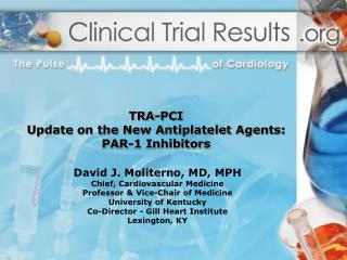 TRA-PCI Update on the New Antiplatelet Agents: PAR-1 Inhibitors