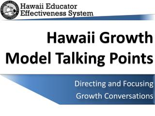 Hawaii Growth Model Talking Points