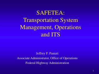 SAFETEA:  Transportation System Management, Operations  and ITS