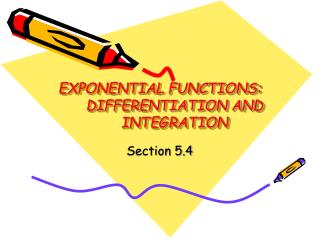 EXPONENTIAL FUNCTIONS:  DIFFERENTIATION AND INTEGRATION