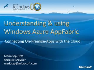 Understanding & using Windows Azure AppFabric