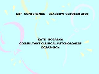 SDF  CONFERENCE � GLASGOW OCTOBER 2005