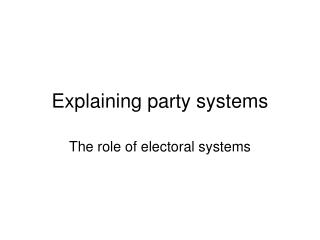 Explaining party systems