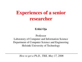 Experiences of a senior researcher