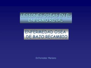 LESIONES OSEAS EN EL       ENFERMO RENAL