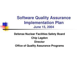 Software Quality Assurance Implementation Plan June 15, 2004