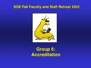 Group 6:  Accreditation