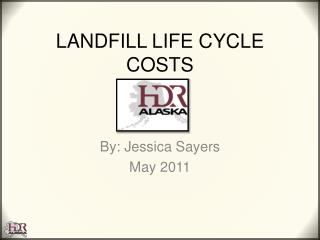 LANDFILL LIFE CYCLE COSTS
