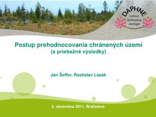Postup prehodnocovania chránených území (a  priebežné výsledky ) J án Šeffer ,  Rastislav  Las á k