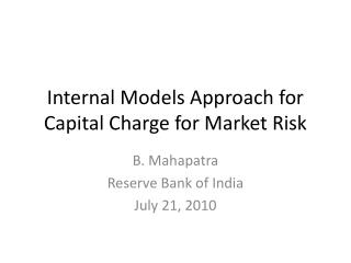 Internal Models Approach for Capital Charge for Market Risk