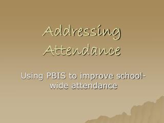 Addressing Attendance