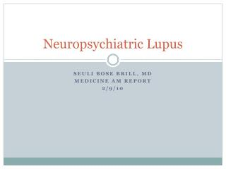 Neuropsychiatric Lupus
