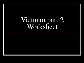 Vietnam part 2 Worksheet