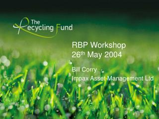 RBP Workshop   26 th  May 2004
