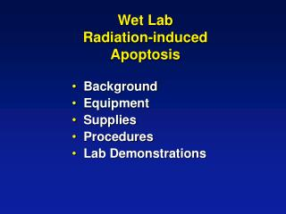 Wet Lab Radiation-induced  Apoptosis