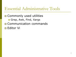 Essential Administrative Tools