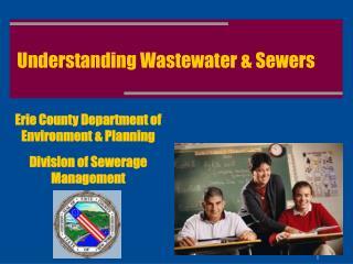 Understanding Wastewater & Sewers