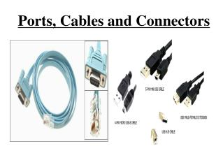 Ports, Cables and Connectors
