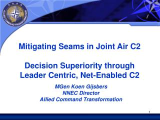 Mitigating Seams in Joint Air C2 Decision Superiority through  Leader Centric, Net-Enabled C2