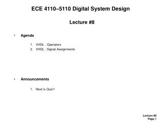 Lecture #8 Agenda VHDL : Operators VHDL : Signal Assignments Announcements Next is Quiz1