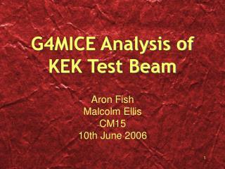 G4MICE Analysis of  KEK Test Beam