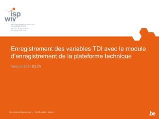 Enregistrement des variables TDI avec le module d'enregistrement de la plateforme technique