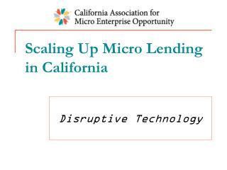Scaling Up Micro Lending in California