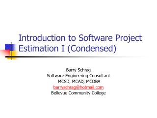 Introduction to Software Project Estimation I (Condensed)