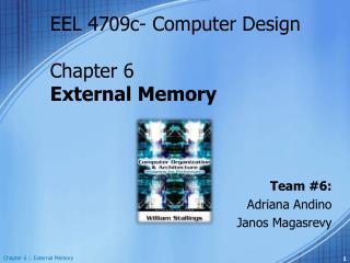 EEL 4709c- Computer Design Chapter 6 External Memory