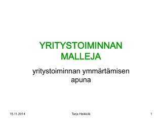 YRITYSTOIMINNAN  MALLEJA
