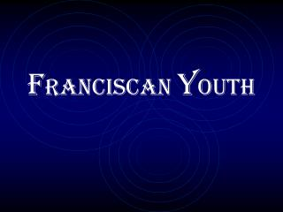 F RANCISCAN  Y OUTH
