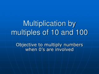 Multiplication by multiples of 10 and 100