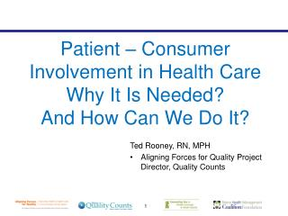 Patient � Consumer Involvement in Health Care Why It Is Needed? And How Can We Do It?