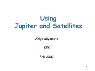 Using Jupiter and Satellites