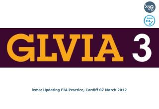 iema:  Updating EIA Practice, Cardiff 07 March 2012