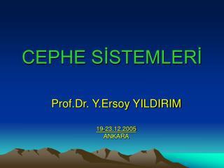 CEPHE SİSTEMLERİ