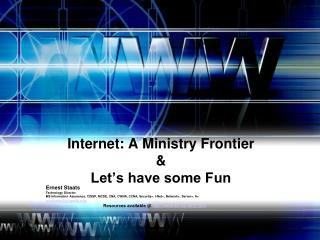 Internet: A Ministry Frontier &  Let's have some Fun