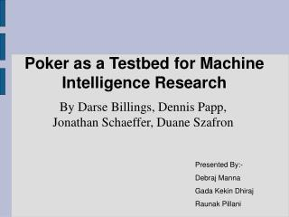 Poker as a Testbed for Machine Intelligence Research