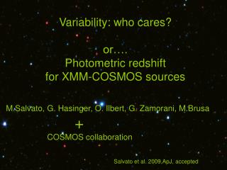 Variability: who cares? or…. Photometric redshift  for XMM-COSMOS sources