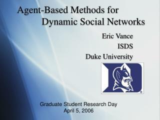 Agent-Based Methods for      Dynamic Social Networks