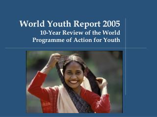 World Youth Report 2005 10-Year Review of the World Programme of Action for Youth