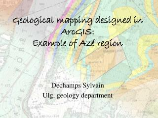 Geological mapping designed in ArcGIS: Example of Azé region