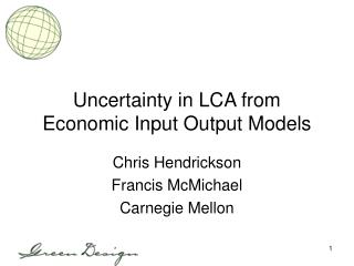 Uncertainty in LCA from Economic Input Output Models
