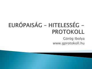 EURÓPAISÁG – HITELESSÉG - PROTOKOLL