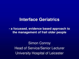 Interface Geriatrics - a focussed, evidence based approach to the management of frail older people