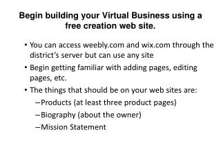 Begin building your Virtual Business using a free creation web site.