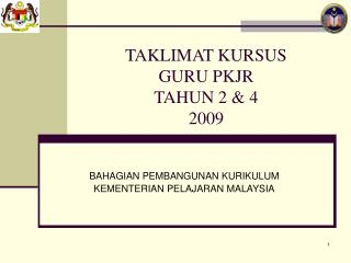 TAKLIMAT KURSUS  GURU PKJR   TAHUN 2 & 4 2009