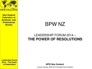 BPW NZ LEADERSHIP FORUM 2014 –  THE POWER OF RESOLUTIONS