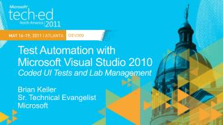Test Automation with  Microsoft Visual Studio 2010 Coded UI Tests and Lab Management