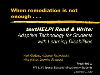 When remediation is not enough . . .
